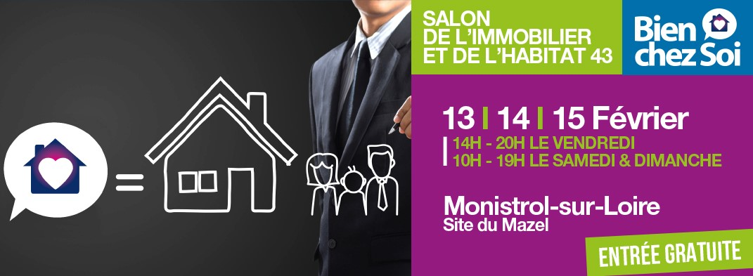 Salon bien chez soi premier salon de l 39 immobilier en haute loire tout un evenement l for Haute opinion de soi