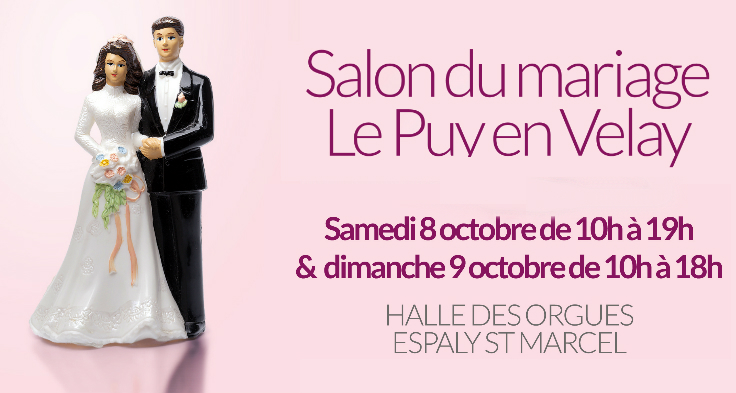8 9 octobre salon du mariage en haute loire agence v nementielle. Black Bedroom Furniture Sets. Home Design Ideas